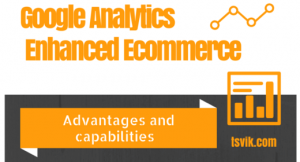 google analytics enhanced ecommerce - Advantages