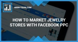 Facebook PPC Jewelry